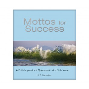 Mottos for Success - Volume 1 with Bible Scriptures
