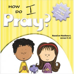 How Do I Pray?
