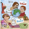 Jesus and Me: At School, At Home